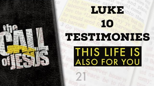 21/26 – LUKE 10 TESTIMONIES – Amazing – And For Everyone – Including You.