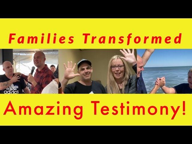 Husband Transformed – Families Transformed – Amazing Testimony!