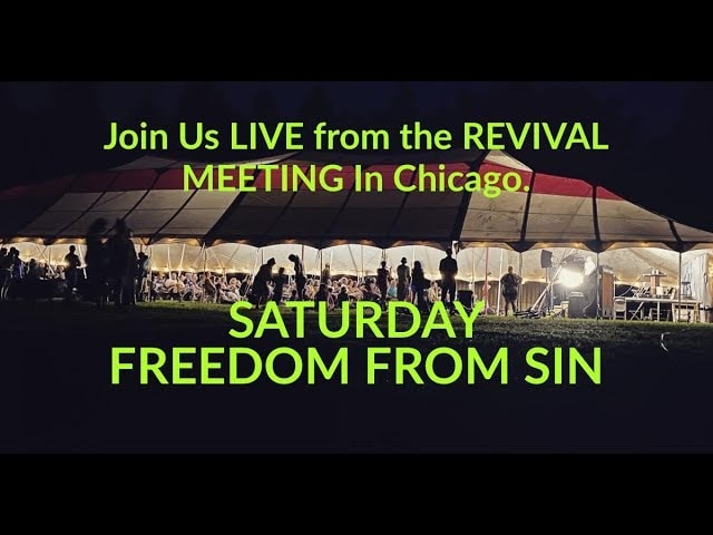 Day 2 – Join Us LIVE from the REVIVAL MEETING In Chicago – FREEDOM FROM SIN