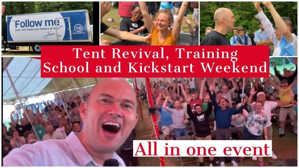 Tent Revival, Training School and Kickstart All in One – Join the new thing God is doing…