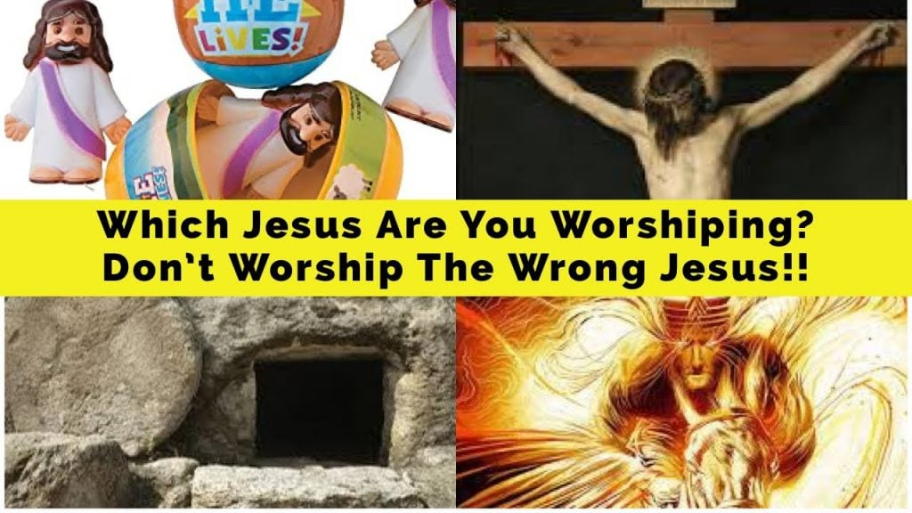 There Are Many False 'Jesus' In The Churches – Don't Worship The Wrong Jesus!