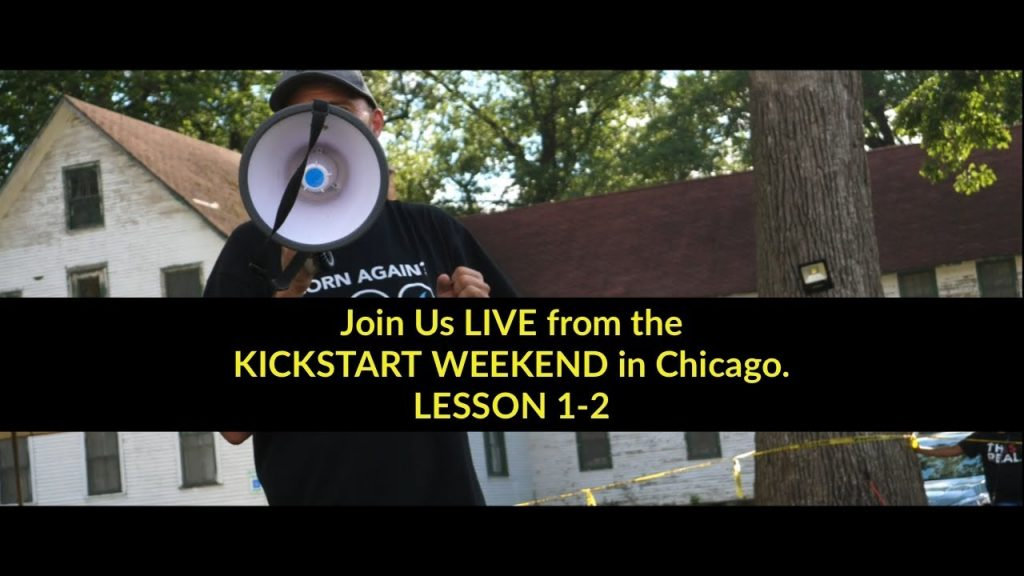 Join Us LIVE from the Kickstart Weekend In Chicago – Lesson 1-2