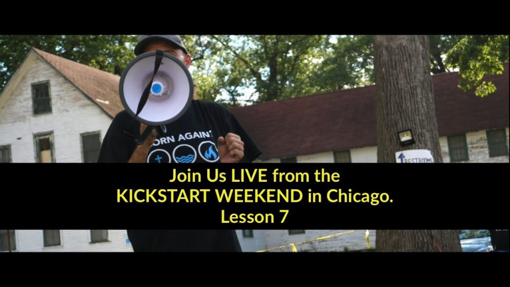 Join Us LIVE from the Kickstart Weekend In Chicago – Lesson 7 – Next stop New Hampshire