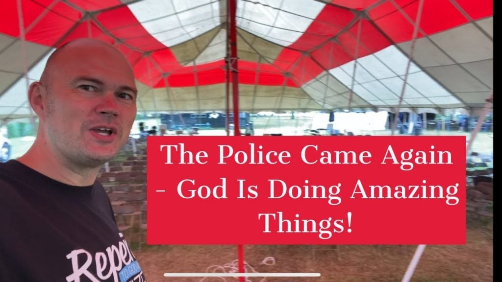 The Police Came Again – God Is Doing Amazing Things! Next stop New Hampshire