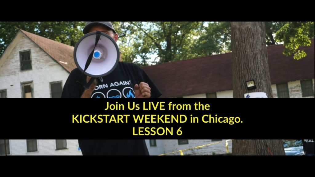 Join Us LIVE from the Kickstart Weekend In Chicago – Lesson 6 – Next stop New Hampshire
