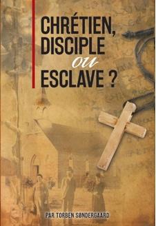 chretien disciple ou esclave cover 2
