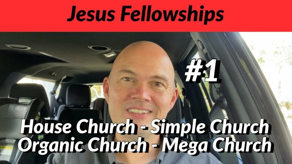 JESUS FELLOWSHIP – Not Just Another House Church, Simple Church Or…. (Yes, The List Is Long)