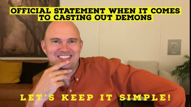 WHEN IT COMES TO CASTING OUT DEMONS - Let's Keep It Simple!