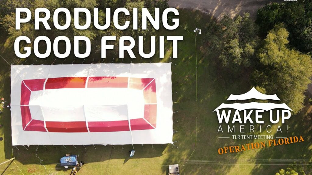 Tent Meeting – Orlando, FL – Producing Fruit