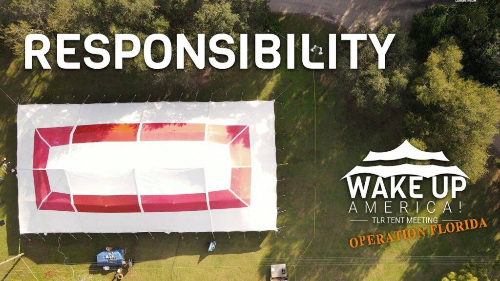 Tent Meeting – Orlando, FL – Responsibility
