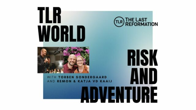 TLR World | Risk and Adventure in the Kingdom of God