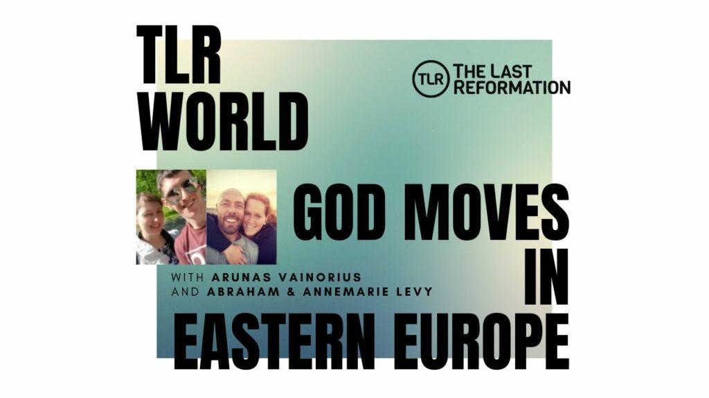 TLR World   God Moves In Eastern Europe