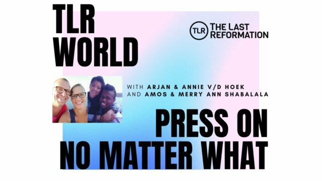 TLR World | Press On, No Matter What