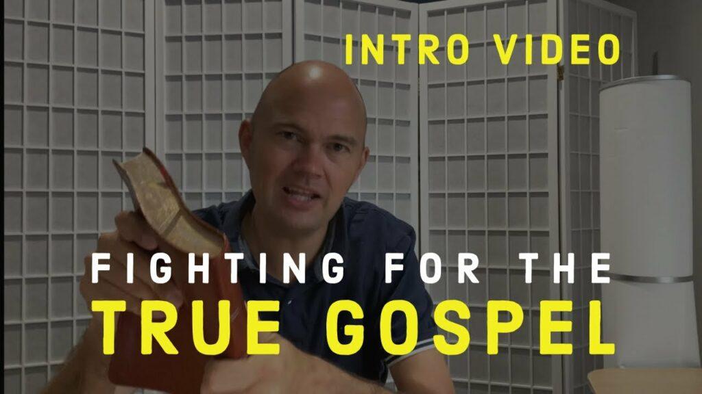 FIGHTING FOR THE TRUE GOSPEL – INTRO VIDEO
