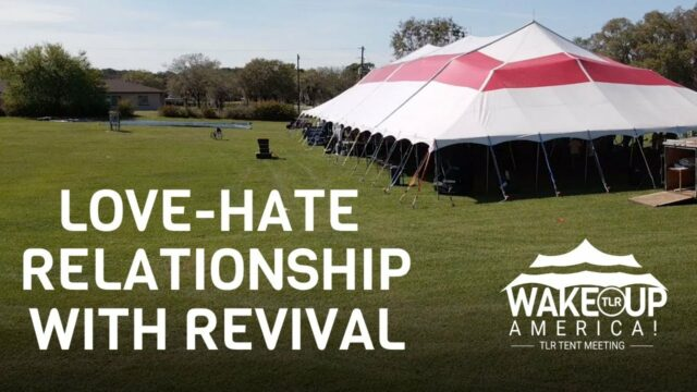 LOVE-HATE RELATIONSHIP WITH REVIVAL - TENT MEETING - GROVELAND, FL