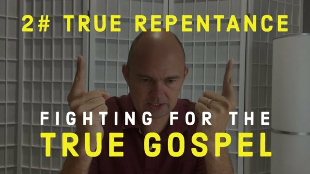 FIGHTING FOR THE GOSPEL - TRUE REPENTANCE AND FREEDOM FROM SIN