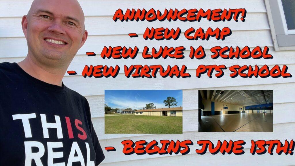 ANNOUNCEMENT! – NEW CAMP – NEW LUKE 10 SCHOOL – NEW VIRTUAL PTS SCHOOL – BEGINS JUNE 13TH!