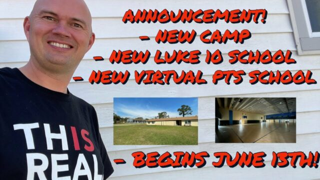 ANNOUNCEMENT! - NEW CAMP - NEW LUKE 10 SCHOOL - NEW VIRTUAL PTS SCHOOL - BEGINS JUNE 13TH!
