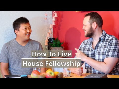 HOW TO LIVE HOUSE FELLOWSHIPS – JESUS FELLOWSHIPS – The Last Reformation