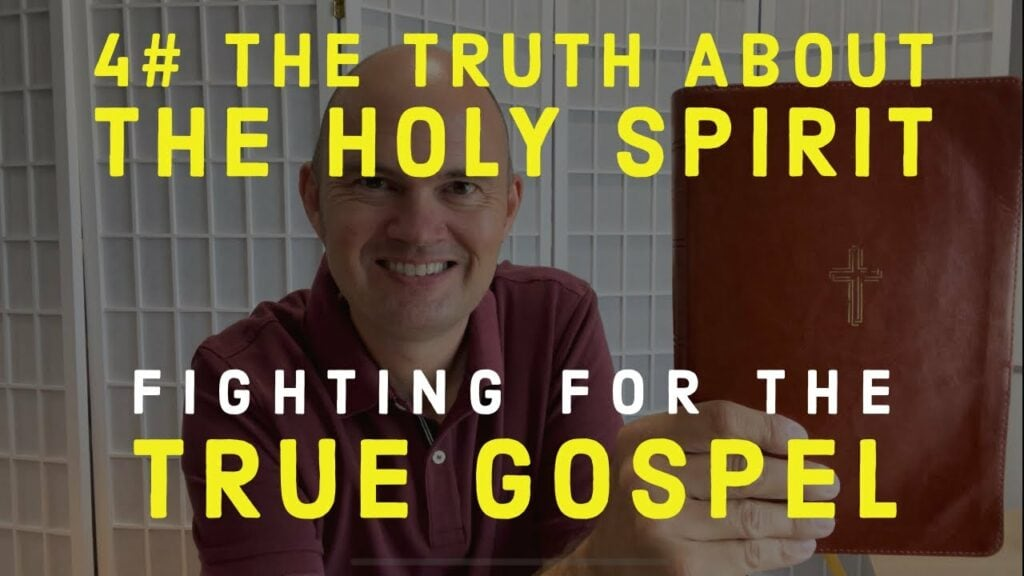 FIGHTING FOR THE GOSPEL – THE TRUTH ABOUT THE HOLY SPIRIT
