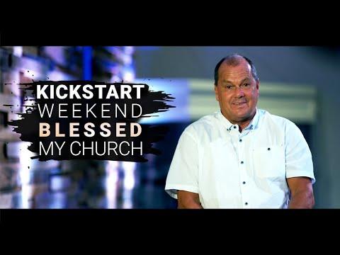 LET THE KICKSTART WEEKEND ALSO BLESS YOUR CHURCH!