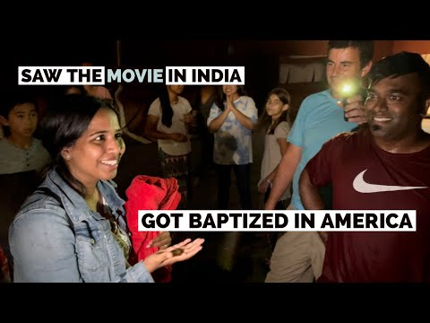 SAW THE MOVIE IN INDIA – GOT BAPTIZED IN AMERICA – BEAUTIFUL TESTIMONY!