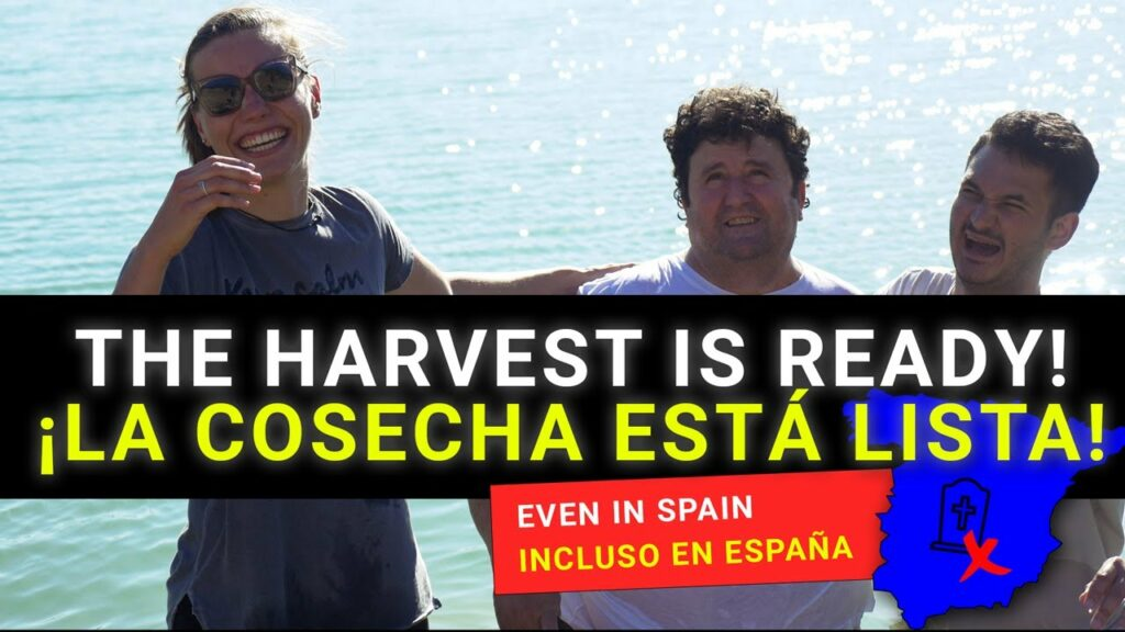 Spain.. a graveyard for missionaries? NO, THE HARVEST IS READY!