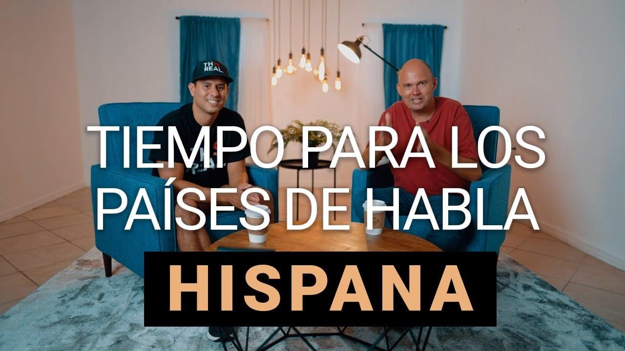 TIEMPO PARA LOS PAÍSES DE HABLA HISPANA – TIME FOR THE SPANISH SPEAKING COUNTRIES