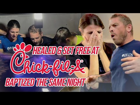HEALED & SET FREE AT CHICK-FIL-A! – WHOLE HOUSEHOLD BAPTIZED THE SAME NIGHT! 😀🙏❤️