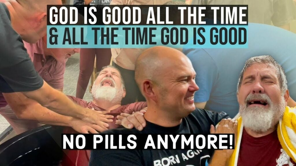 NO PILLS ANYMORE! – GOD IS GOOD ALL THE TIME! – GOT BAPTIZED, SET FREE, AND A NEW LIFE!